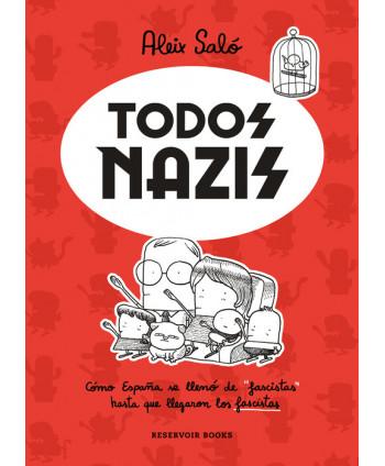TODOS NAZIS Cómo España se...