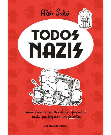 """TODOS NAZIS Cómo España se llenó de """"fascistas"""" hasta que llegaron los fascistas"""