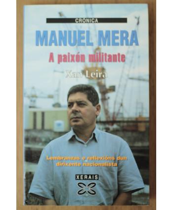 Manuel Mera a paixón militante