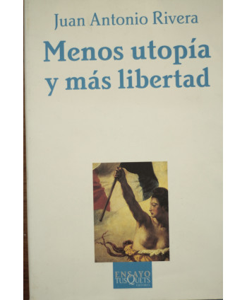 Menos utopía y más libertad