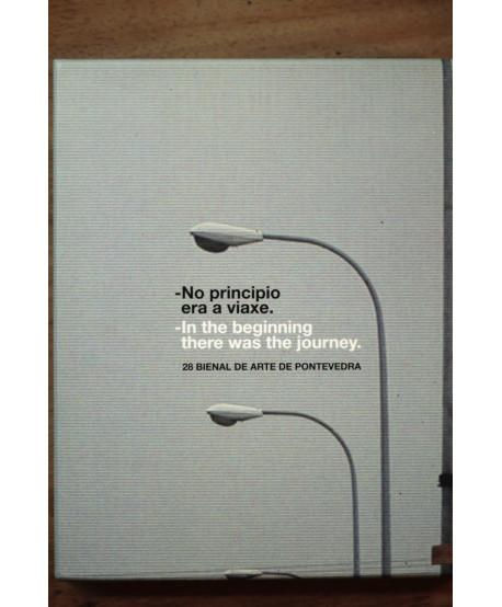 No principio era a viaxe/ 28 bienal de arte de Pontevedra