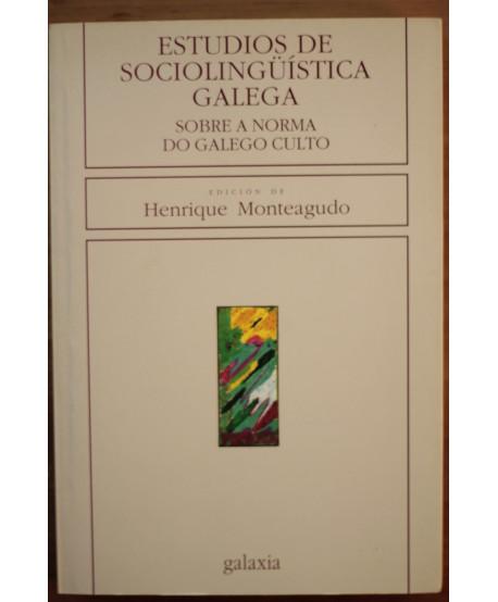 Estudios de sociolingüistica galega Sobre a norma do galego culto