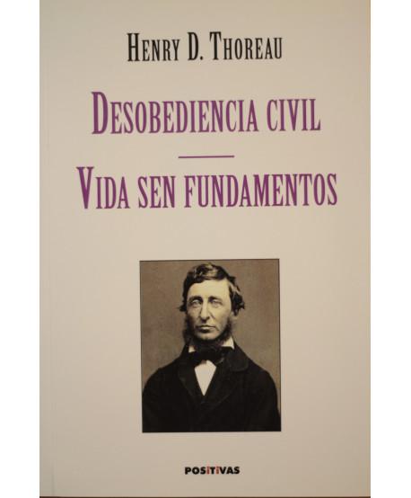 Desobediencia civil/ Vida sen fundamentos