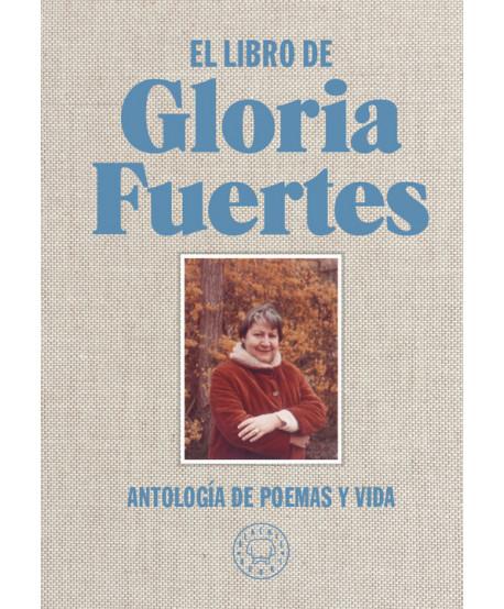 EL LIBRO DE GLORIA FUERTES ANTOLOGíA DE POEMAS Y VIDA